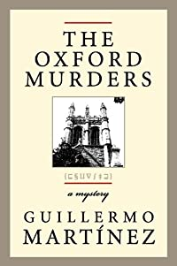 The Oxford Murders by Guillermo Mart�nez