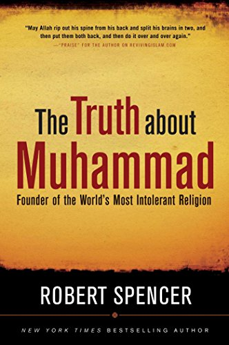 The Truth About Muhammad, by Spencer, Robert