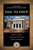 HAIL TO UNCP 125 YEAR HISTORY OF UNCP