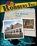 Robbery File: The Museum Heist