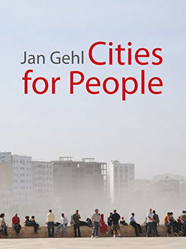 Cities for People - Jan GehlLord Richard Rogers