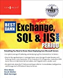 Best damn Exchange, SQL and IIS book period