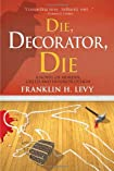 Die, Decorator, Die by Franklin H. Levy