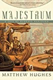 Majestrum (A Tale Of Henghis Hapthorn)