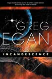 REVIEW: Incandescence by Greg Egan