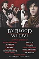 TOC: By Blood We Live edited by John Joseph Adams