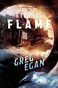 """Cover & Synopsis: """"The Eternal Flame"""" by Greg Egan"""