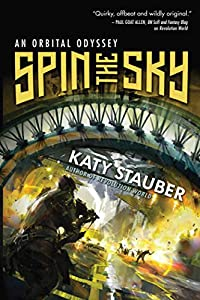 REVIEW: Spin the Sky: An Orbital Odyssey by Katy Stauber