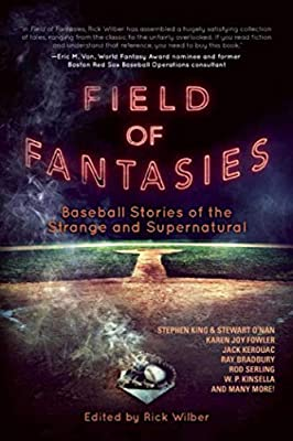 Table of Contents: FIELD OF FANTASIES Edited by Rick Wilber