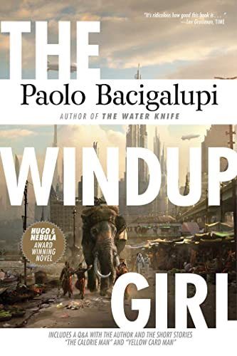 The Windup Girl, Bacigalupi, Paolo