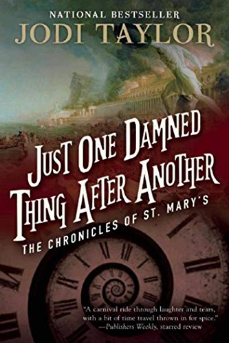Just One Damned Thing After Another: The Chronicles of St. Mary's Book One - Jodi Taylor