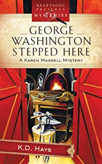 George Washington Stepped Here by K. D. Hays