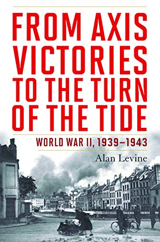 PDF From Axis Victories to the Turn of the Tide World War II 1939 1943