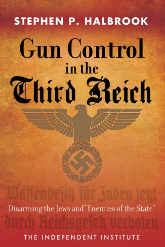 "696. Gun Control in the Third Reich: Disarming the Jews and ""Enemies of the State"""