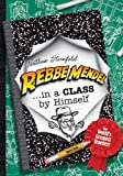 Rebbe Mendel ... in a Class by Himself