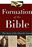 Formation of the Bible: The Story of the Church's Canon book cover