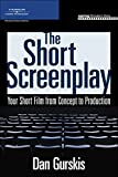 The Short Screenplay: Your Short Film from Concept to Production (Aspiring Filmmaker's Library) cover