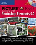Picture yourself creating with Photoshop Elements 5.0