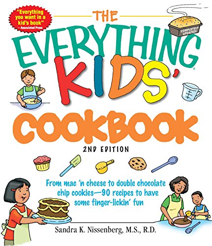 The Everything Kids' Cookbook: From mac 'n cheese to double chocolate chip cookies - 90 recipes to have some finger-lickin' fun - Sandra K Nissenberg