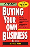 Buy Buying Your Own Business: Bullets: * Identify Opportunities, * Analyze True Value, * Negotiate the Best Terms, * Close the Deal from Amazon