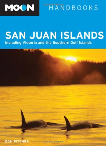 Moon San Juan Islands: Including Victoria and the Southern Gulf Islands (Moon Handbooks), Pitcher, Don