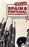 Let's Go Spain & Portugal with Morocco: The Student Travel Guide