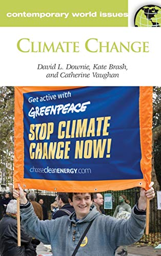 Climate Change: A Reference Handbook (Contemporary World Issues), Downie, David; Brash, Kate; Vaughan, Catherine