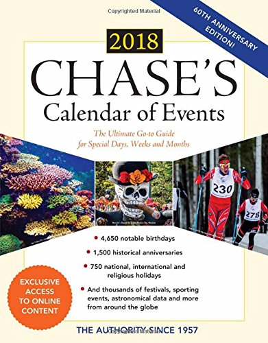 Chase's calendar of events 2018 : the ultimate go-to guide for special days, weeks and months.