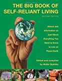The Big Book of Self-Reliant Living, 2nd: Advice and Information on Just About Everything You Need to Know to Live on Planet Earth (Big Book of Self-Reliant Living: Advice & Information on Just)