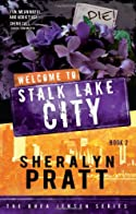 Welcome to Stalk Lake City by Sheralyn Pratt