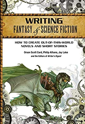 "Coming Soon: ""Writing Fantasy & Science Fiction"" by Orson Scott Card, Philip Athans and Jay Lake"