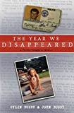 Book Cover: The Year We Disappeared: A Father-daughter Memoir By Cylin Busby & John Busby