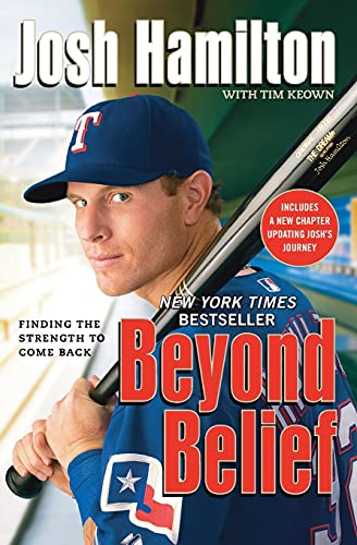 Beyond Belief: Finding the Strength to Come Back - Josh HamiltonTim Keown