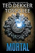 Mortal by Ted Dekker�and�Tosca Lee
