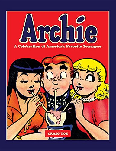 Archie: A Celebration of Americas Favorite Teenagers cover