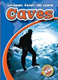 Caves (Learning About the Earth)