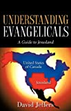 Understanding Evangelicals: A Guide to Jesusland, Dave Jeffers