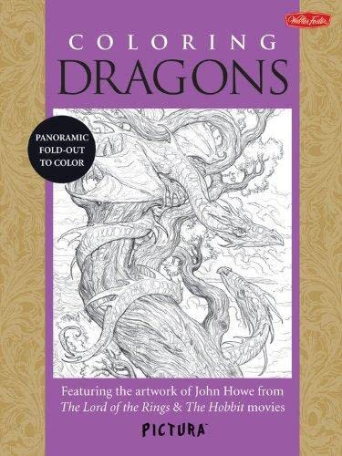 Coloring Dragons: Featuring the artwork of John Howe from The Lord of the Rings & The Hobbit movies (PicturaTM) - John Howe