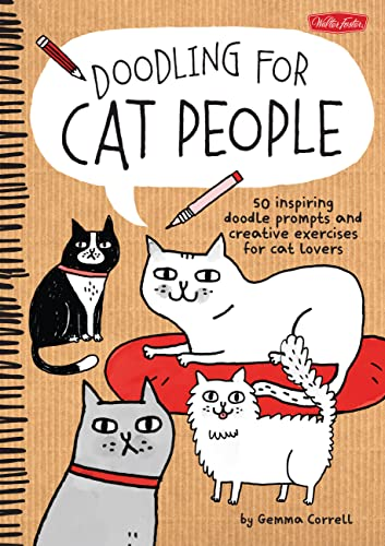 Doodling for Cat People: 50 inspiring doodle prompts and creative exercises for cat lovers - Gemma Correll