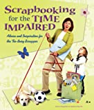 Scrapbooking for the Time Impaired:...