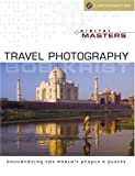Digital Masters: Travel Photography: Documenting the World's People & Places by Bob Krist