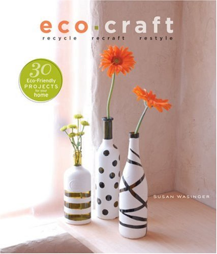 Eco Craft: Recycle Recraft Restyle
