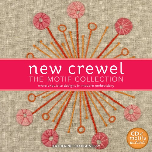 New Crewel: The Motif Collection: More Exquisite Designs in Modern Embroidery