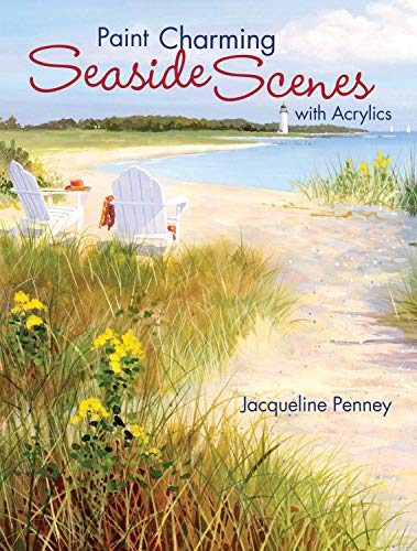 Paint Charming Seaside Scenes With Acrylics - Jacqueline Penney