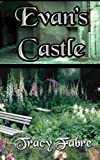 Evan's Castle, Tracy Fabre