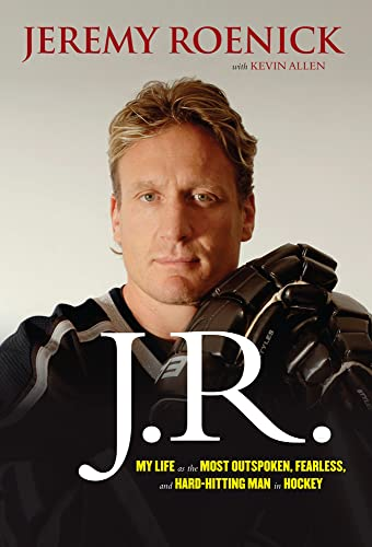 J.R.: My Life as the Most Outspoken, Fearless, and Hard-Hitting Man in Hockey - Jeremy Roenick, Kevin Allen
