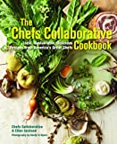 The Chefs Collaborative Cookbook: Local, Sustainable, Delicious: Recipes from America&#39;s Great Chefs