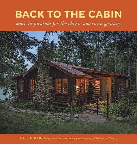 PDF Back to the Cabin More Inspiration for the Classic American Getaway
