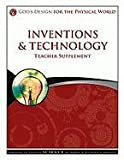 Inventions & Technology Teacher Supplement [With CDROM] (God's Design for the Physical World), Lawrence, Debbie; Lawrence, Richard