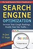 The Small Business Owner's Handbook to Search Engine Optimization: Increase Your Google Rankings, Double Your Site Traffic...In Just 15 Steps - Guaranteed